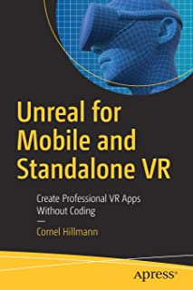 Unreal for Mobile and Standalone VR: Create Professional VR Apps Without Coding