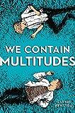 We Contain Multitudes - Sarah Henstra