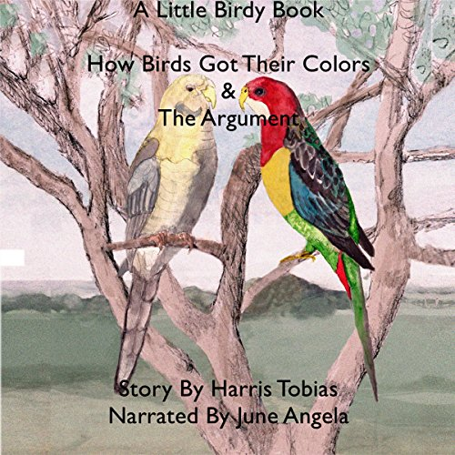 How Birds Got Their Colors & The Argument audiobook cover art