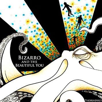 Bizarro and the Beautiful You