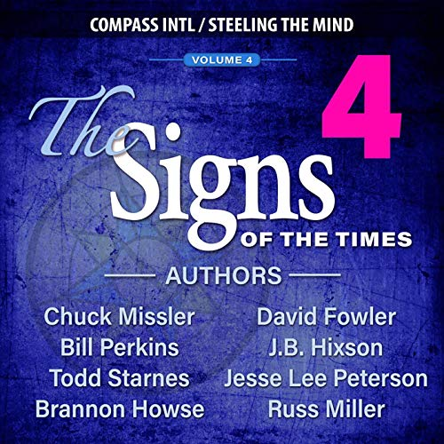 Signs of the Times Vol. 4 Audiobook By Chuck Missler, Brannon Howse, Russ Miller, Bill Perkins, David Fowler, JB Hixson, Jesse Lee Peterson cover art