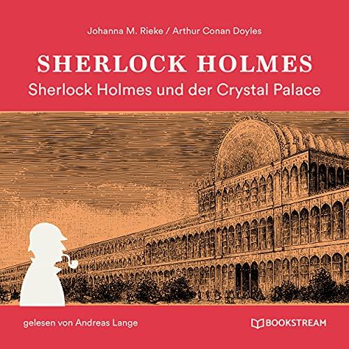 Teil 135 - Sherlock Holmes und der Crystal Palace Mord - Die neuen Romane, Band 38