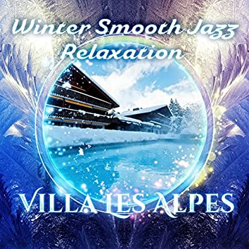 Winter Smooth Jazz Relaxation : Villa Les Alpes Spa, Hot Bath,  French Lounge Chillout