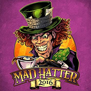Mad Hatter 2016 (feat. Hilnigger)
