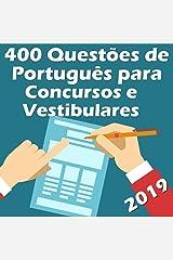 400 Questões de Português para Concursos e Vestibulares: Atualizadas até 02/2019 (Questões para Concursos Portugues Livro 1) eBook Kindle