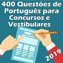 400 Questões de Português para Concursos e Vestibulares: Atualizadas até 02/2019 (Questões para Concursos Portugues Livro 1)