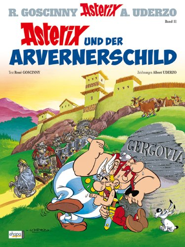 Asterix 11: Asterix und der Arvernerschild (German Edition)