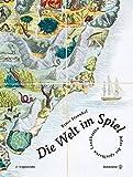 Die Welt im Spiel - Atlas der spielbaren Landkarten - Ernst Strouhal