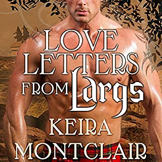 Love Letters From Largs     Clan Grant, Book 3              By:                                                                                                                                 Keira Montclair                               Narrated by:                                                                                                                                 Antony Ferguson                      Length: 8 hrs and 5 mins     400 ratings     Overall 4.5