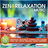 Zen & Relaxation Music (50 Titres Pour Méditation, Relaxation, Sophrologie, Sommeil, Yoga, Spa,...