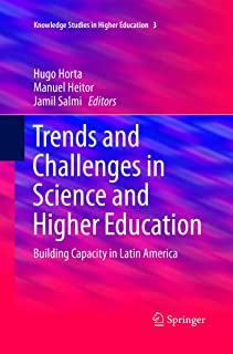 Trends and Challenges in Science and Higher Education: Building Capacity in Latin America