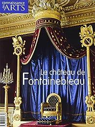 Connaissance des Arts - HS, n°368 : Le château de Fontainebleau par Vincent Cochet