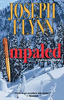 Impaled (A Ron Ketchum Mystery Book 3) by [Joseph Flynn]
