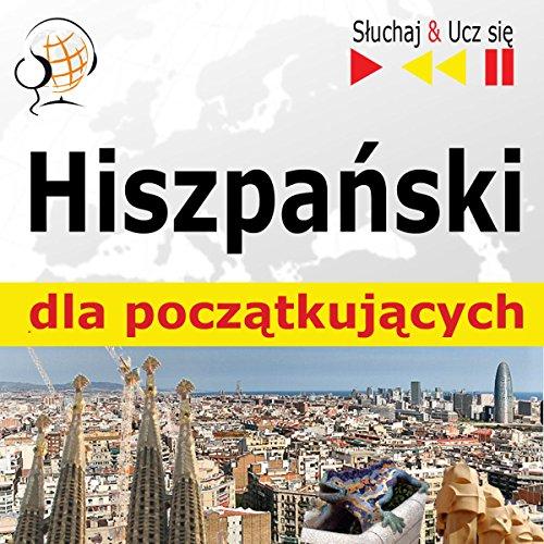 Hiszpanski dla poczatkujacych: Konwersacje dla poczatkujacych / 1000 slów i zwrotów w praktyce / 1000 slów i zwrotów w pracy (Sluchaj & Ucz sie) audiobook cover art