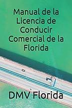 Manual de la Licencia de Conducir Comercial de la Florida (Spanish Edition)