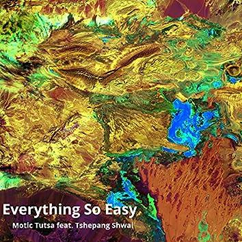 Everything so Easy (feat. Tshepang Shwai)