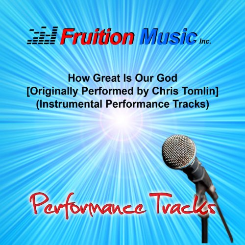 How Great Is Our God (High Key) [Originally Performed by Chris Tomlin] [Instrumental Track]