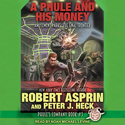 A Phule and His Money     Phule's Company Series, Book 3              By:                                                                                                                                 Robert Asprin,                                                                                        Peter J. Heck                               Narrated by:                                                                                                                                 Noah Michael Levine                      Length: 8 hrs and 12 mins     219 ratings     Overall 4.6