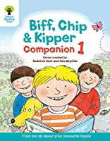 Oxford Reading Tree: Biff, Chip and Kipper Companion 1: Reception / Year 1
