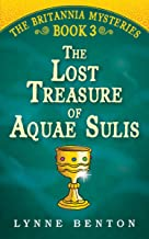 The Lost Treasure of Aquae Sulis (The Britannia Mysteries Book 3)