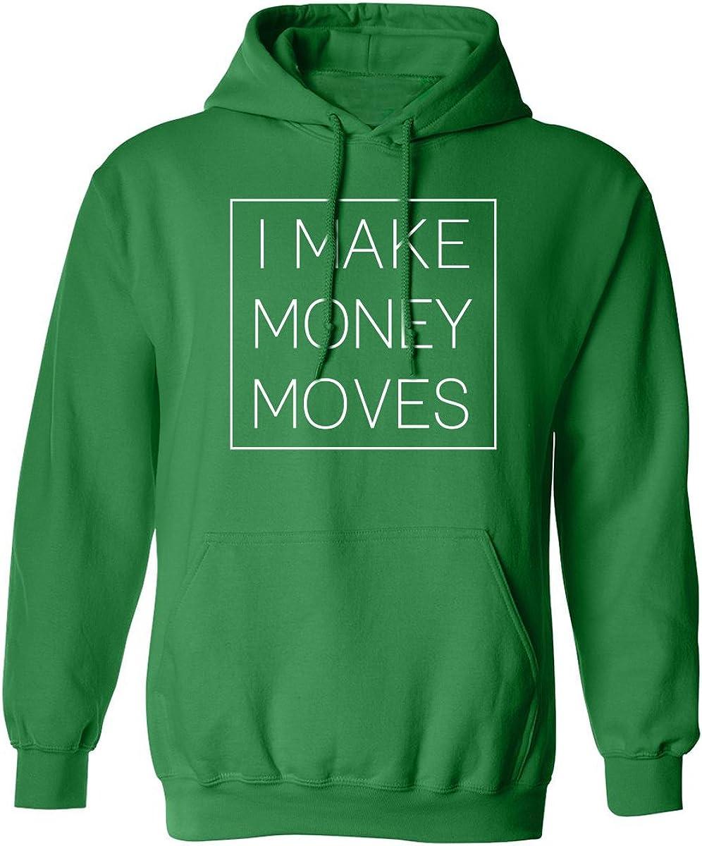 I MAKE MONEY MOVES Adult Hooded Sweatshirt