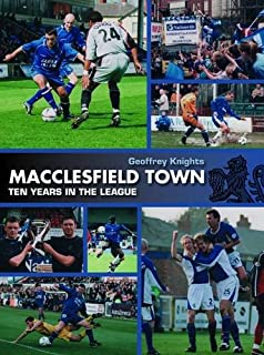 Macclesfield Town: Ten Years in the League