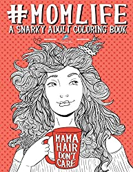 mom life a snarky funny adult coloring book