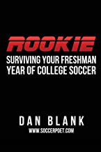 Rookie: Surviving Your Freshman Year of College Soccer