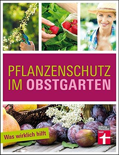 Pflanzenschutz im Obstgarten: Was wirklich hilft
