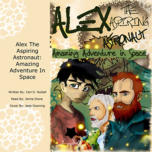 Alex the Aspiring Astronaut: Amazing Adventure in Space audiobook cover art