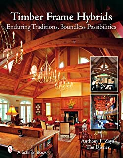 Timber Frame Hybrids: Enduring Traditions, Boundless Possibilities