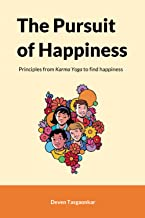 The Pursuit of Happiness: Principles from Karma Yoga to find happiness