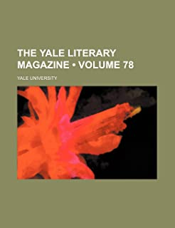 The Yale Literary Magazine (Volume 78)