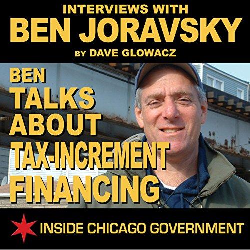 Ben Joravsky Talks about Tax-Increment Financing audiobook cover art