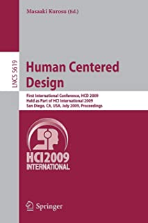 Human Centered Design: First International Conference, HCD 2009, Held as Part of HCI International 2009, San Diego, CA, US...