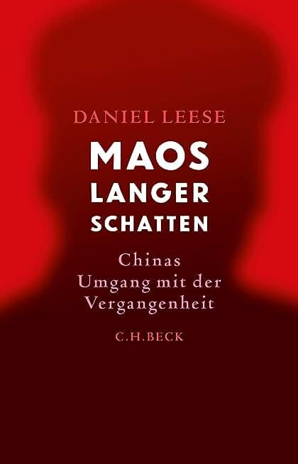 Maos langer Schatten: Chinas Umgang mit der Vergangenheit