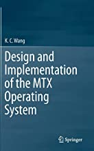 Design and Implementation of the MTX Operating System
