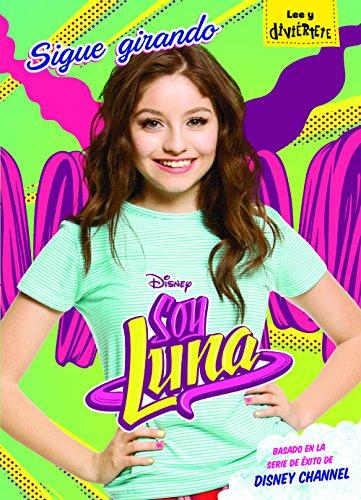 Soy Luna. Sigue girando: Narrativa 5 (Disney. Soy Luna)