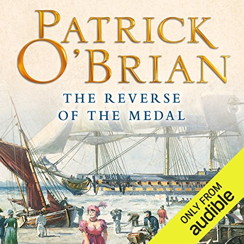 The Reverse of the Medal     Aubrey-Maturin Series, Book 11              By:                                                                                                                                 Patrick O'Brian                               Narrated by:                                                                                                                                 Ric Jerrom                      Length: 10 hrs and 37 mins     235 ratings     Overall 4.8