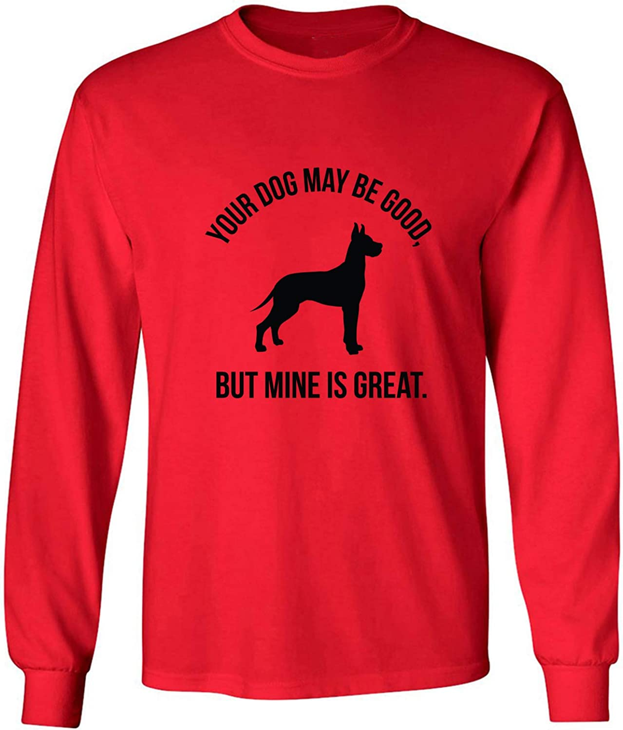 Your Dog May Be Good Adult Long Sleeve T-Shirt in Red - XXXX-Large