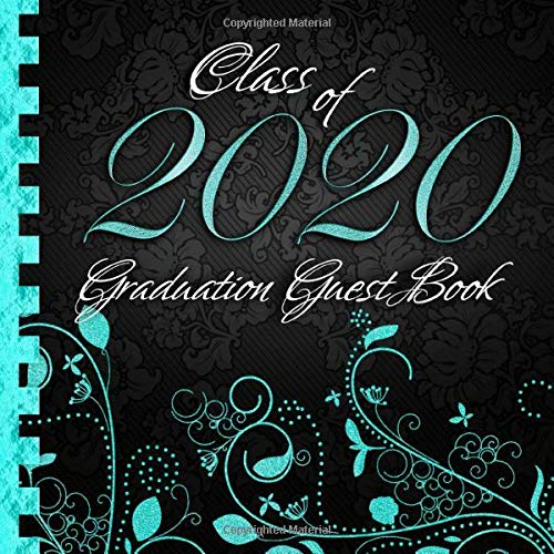 Class of 2020 Graduation Guest Book: Black Turquoise Decoration Binding I Well Wishes, Memories & Keepsake I Gift Log I Graduation Party Supplies for High School or College I Gift Idea for Graduates