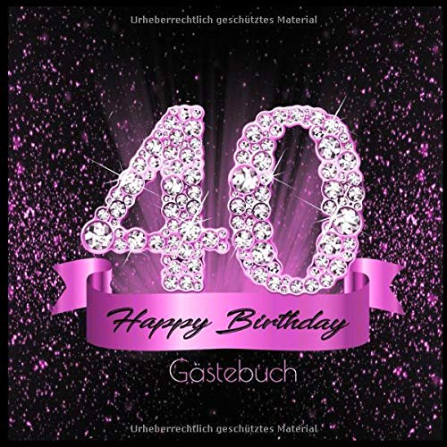 40 Happy Birthday Gästebuch: Edles Cover in Schwarz Pink mit Diamanten I für 60 Gäste I...
