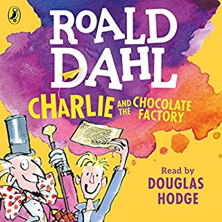 Charlie and the Chocolate Factory                   By:                                                                                                                                 Roald Dahl                               Narrated by:                                                                                                                                 Douglas Hodge                      Length: 3 hrs and 17 mins     450 ratings     Overall 4.8