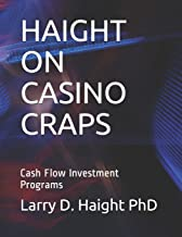 HAIGHT ON CASINO CRAPS: Cash Flow Investment Programs (Art of Investment)