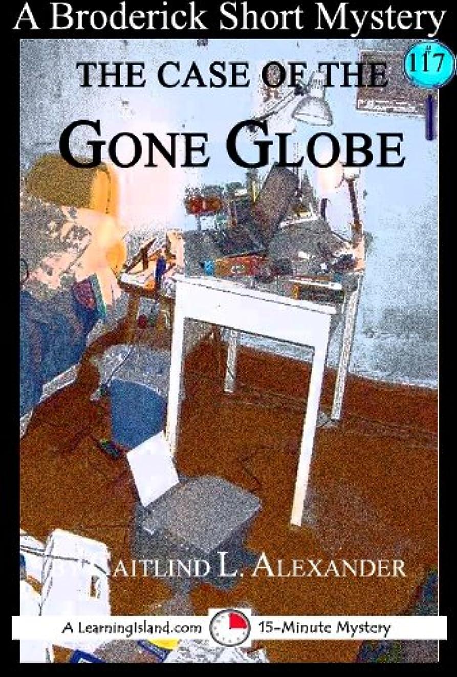 懐テレビ旋回The Case of the Gone Globe: A 15-Minute Broderick Mystery (15-Minute Books Book 117) (English Edition)
