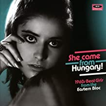 She Came From Hungary: 1960s Beat Girls From The Eastern Bloc /Various