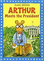 Arthur Meets the President (Arthur Adventures)