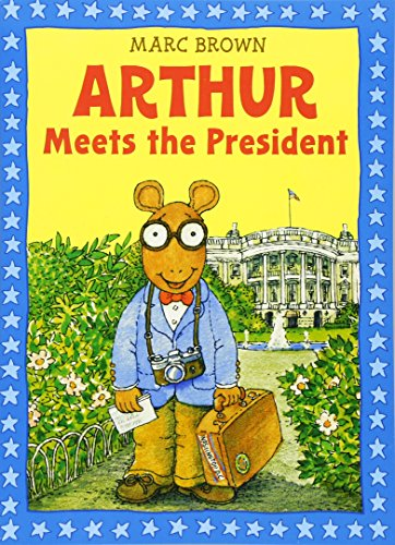 Arthur Meets the President: An Arthur Adventure (Arthur Adventures)