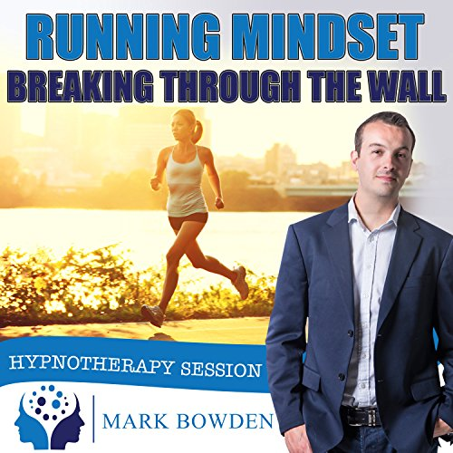 Running Mindset Self Hypnosis CD / MP3 and AP - Unleash the Power of Your Mind to Help You Run Further and Longer Than You Have Before - Ideal for Marathon Runners, Triathletes and Fitness Enthusiasts