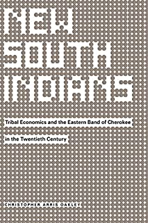 New South Indians: Tribal Economics and the Eastern Band of Cherokee in the Twentieth Century